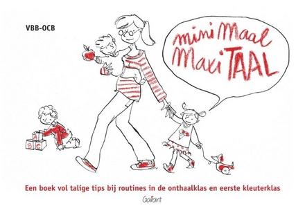 Minimaal maxitaal : een boek vol talige tips bij routines in de onthaalklas en eerste kleuterklas