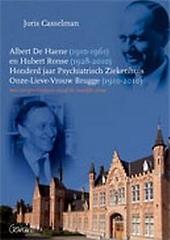 Albert De Haene (1910-1961) en Hubert Ronse (1928-2010) : honderd jaar Psychiatrisch Ziekenhuis Onze-Lieve-Vrouw Br...
