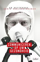 Communiceren op uw gezondheid : de stem van wetenschappers in het gezondheidsdebat