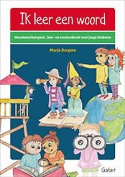Ik leer een woord : woordenschatspeel-, leer- en voorleesboek voor jonge kinderen
