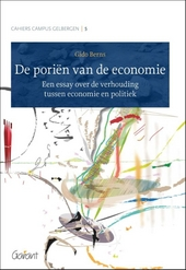 De poriën van de economie : een essay over de verhouding tussen economie en politiek