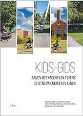 Kids-Gids : samen met kinderen en tieners de stad van morgen plannen