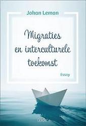 Migraties en interculturele toekomst : essay