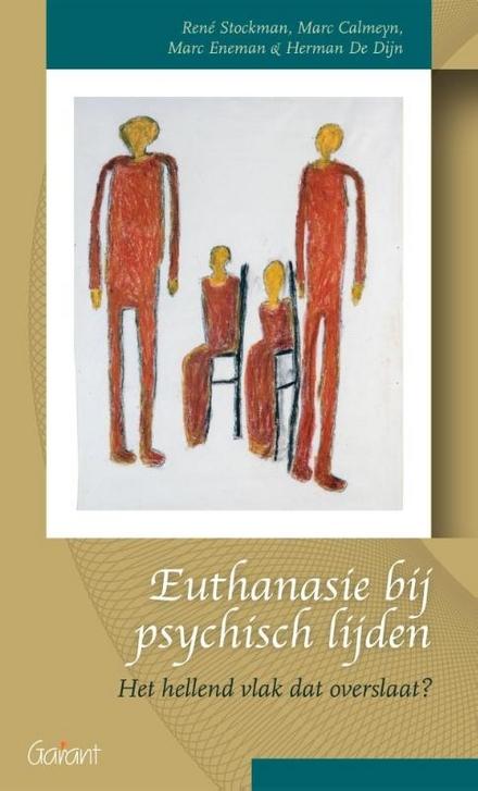 Euthanasie bij psychisch lijden : het hellend vlak dat overslaat?