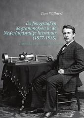 De fonograaf en de grammofoon in de Nederlandstalige literatuur (1877-1935) : een media-archeologisch onderzoek