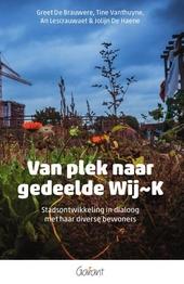 Van plek naar gedeelde Wij~K : stadsontwikkeling in dialoog met haar diverse bewoners