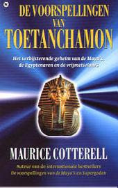 De voorspellingen van Toetanchamon : het verbijsterende geheim van de maya's, de Egyptenaren en de vrijmetselaars