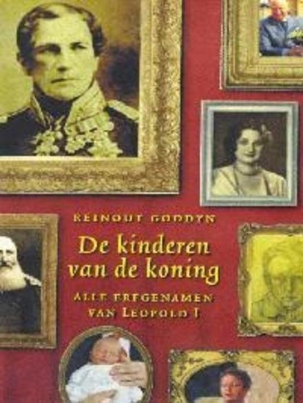 De kinderen van de koning : alle erfgenamen van Leopold I