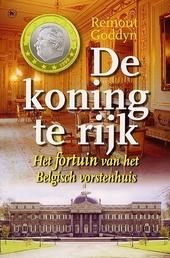 De koning te rijk : het fortuin van het Belgisch vorstenhuis