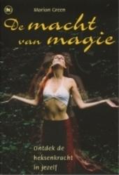 De macht van magie : ontdek de heksenkracht in jezelf