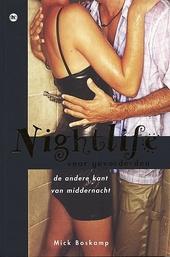 Nightlife voor gevorderden : de andere kant van middernacht