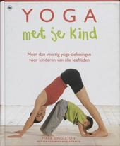 Yoga met je kind : de stap-voor-stapgids om met kinderen van alle leeftijden van yoga te genieten