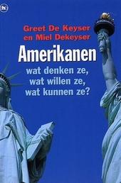 Amerikanen : wat denken ze, wat willen ze, wat kunnen ze ?