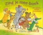 Zing je mee-boek voor peuters en kleuters : met nieuwe, vrolijke dierenliedjes