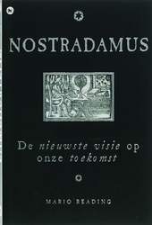 Nostradamus : de nieuwste visie op onze toekomst