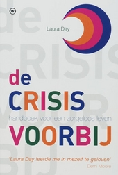De crisis voorbij : handboek voor een zorgeloos leven