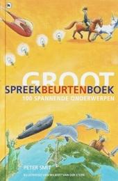 Groot spreekbeurtenboek : 100 spannende onderwerpen