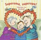 Superoma, superopa! : voorlees- en doeboek