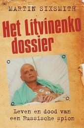 Het Litvinenko dossier : leven en dood van een Russische spion