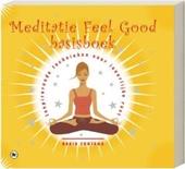 Meditatie feel good basisboek : inspirerende technieken voor innerlijke rust