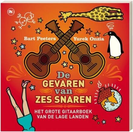 De gevaren van zes snaren : het grote gitaarboek van de Lage Landen