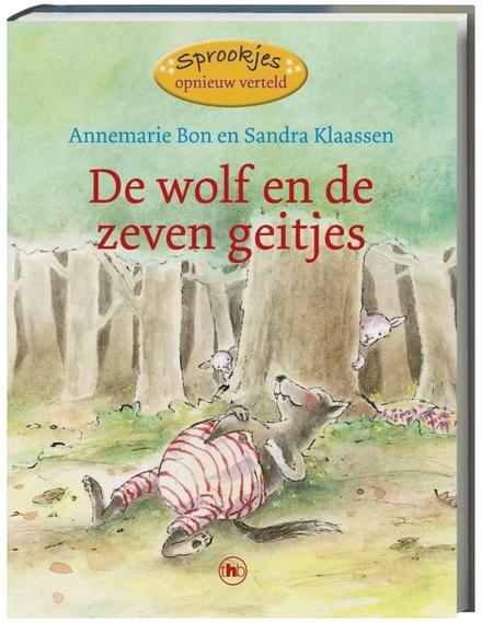 De wolf en de zeven geitjes : een sprookje van de gebroeders Grimm