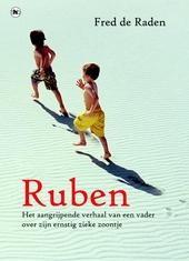 Ruben : het aangrijpende verhaal van een vader over zijn ernstig zieke zoontje