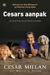 Cesars aanpak : om weer baas over je hond te worden