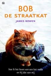 Bob de straatkat : hoe ik het leven van een kat redde en hij dat van mij