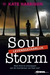 Soul storm : levensgevaarlijk