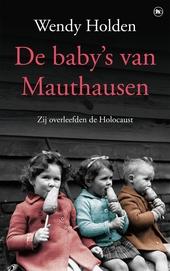 De baby's van Mauthausen : zij overleefden de Holocaust