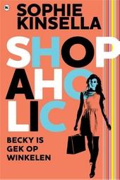 Shopaholic! : Becky is gek op winkelen