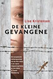 De kleine gevangene : het waargebeurde overlevingsverhaal van een klein meisje in een Japans krijgsgevangenkamp op ...