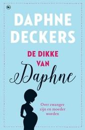 De dikke van Daphne : over zwanger zijn en moeder worden