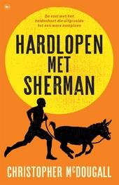 Hardlopen met Sherman : de ezel met het heldenhart die uitgroeide tot een ware kampioen