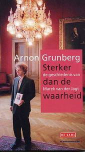 Sterker dan de waarheid : de geschiedenis van Marek van der Jagt