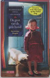 De grot van de gele hond : een reis door Mongolië