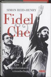 Fidel & Che : een revolutionaire vriendschap