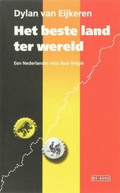 Het beste land ter wereld : een Nederlander reist door België