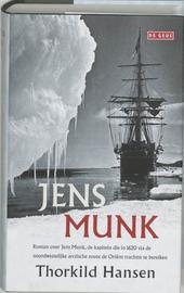 Jens Munk : roman over een gedreven kapitein en zijn zoektocht naar de Noordwestelijke Doorvaart 1619-1620