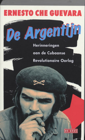 De Argentijn : herinneringen aan de Cubaanse revolutionaire oorlog