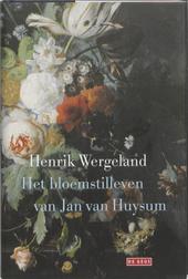 Het bloemstilleven van Jan van Huysum : een boeket van Henr. Wergeland voor Frederika Bremer