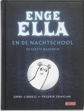 Enge Ella en de nachtschool : de eerste waarheid