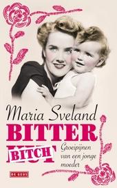 Bitterbitch : groeipijnen van een jonge moeder
