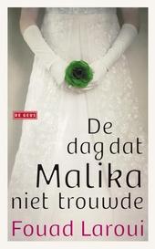 De dag dat Malika niet trouwde : verhalen