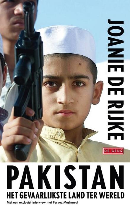 Pakistan : het gevaarlijkste land ter wereld