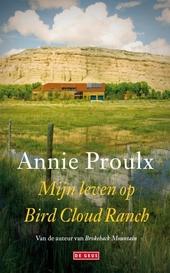 Mijn leven op Bird Cloud Ranch : een herinnering
