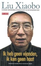 Ik heb geen vijanden, ik ken geen haat : Chinese mensenrechtenactivist in gevangenschap