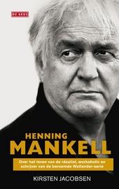 Henning Mankell : over het leven van de idealist, workaholic en schrijver van de beroemde Wallander-serie