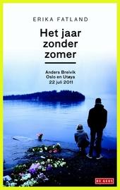 Het jaar zonder zomer : Anders Breivik, Oslo en Utoya, 22 juli 2011